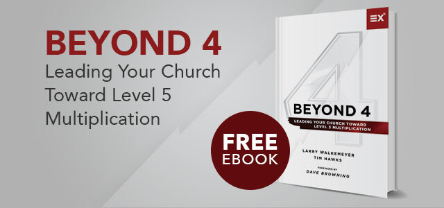 "Free eBook: ""Beyond 4: Leading Your Church Toward Level 5 Multiplication"" by Walkemeyer and Hawks"