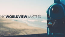 Why Worldview Matters