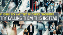 Sick and Tired of Church Consumers