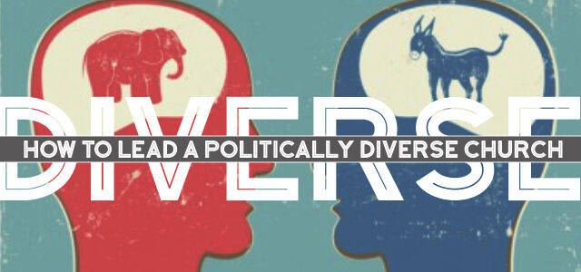 How To Lead A Politically Diverse Church