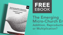 """Free eBook: """"The Emerging Micro-Church Era: Addition, Reproduction, or Multiplication?"""" by Todd Wilson"""
