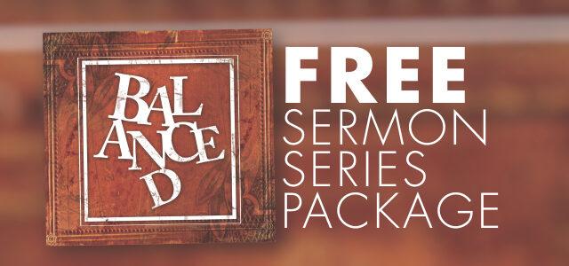 "Free Sermon Series Package: ""Balanced"""