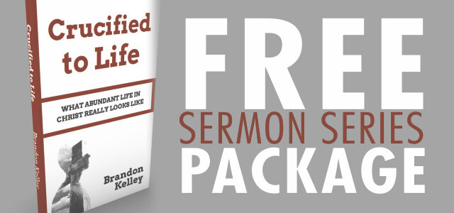 "Free Sermon Series Package: ""Crucified to Life"""
