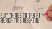 """14 """"New"""" Things to Try at Church This Weekend"""