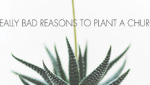 5 Bad Reasons to Plant a Church