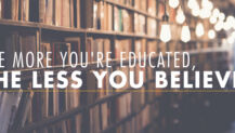 The More You're Educated, the Less You Believe?